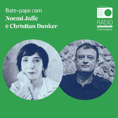 #152 - Lili: um bate-papo com Noemi Jaffe e Christian Dunker