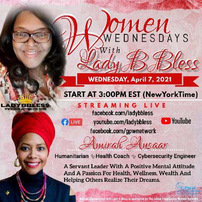 #32 April 7, 2021 (Amirah Ansaar) - Women Wednesdays