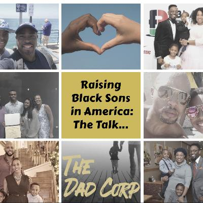 Raising Black Sons in America Today - The Talk...