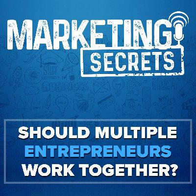 Should Multiple Entrepreneurs Work Together?