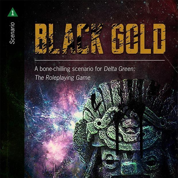 Delta Green: Black Gold (Part 1)