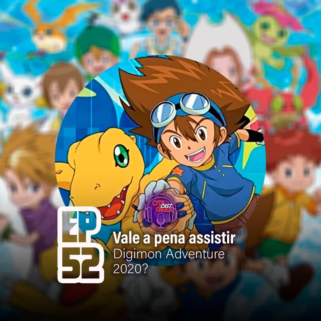 OTGCAST #52 Vale a pena assistir a Digimon Adventure 2020?
