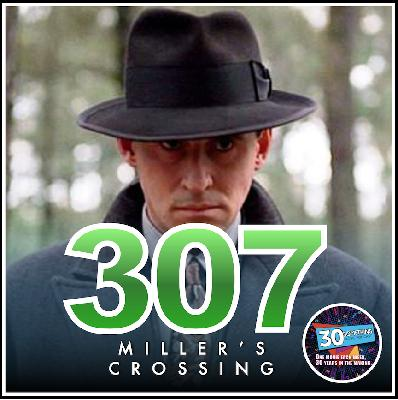 "Episode #307: ""Bottomless Basket of Bullets"" | Miller's Crossing (1990)"