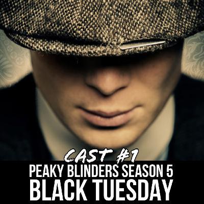 Peaky Blinders Season 5 Episode 1 Black Tuesday