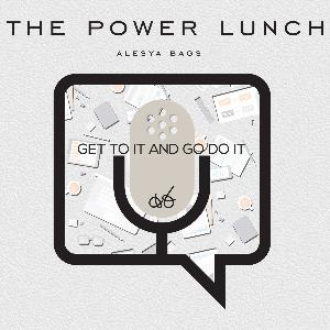 The Power Lunch Pod Episode 4