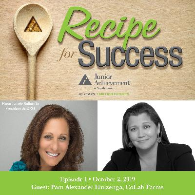 Recipe for Success, Episode 1, October 2, 2019, Guest Pamela Alexander Huizenga