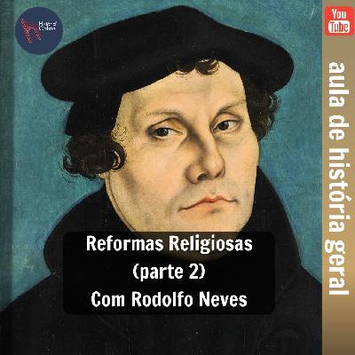 Reformas Religiosas – Luteranismo (aula 15 – parte 2)