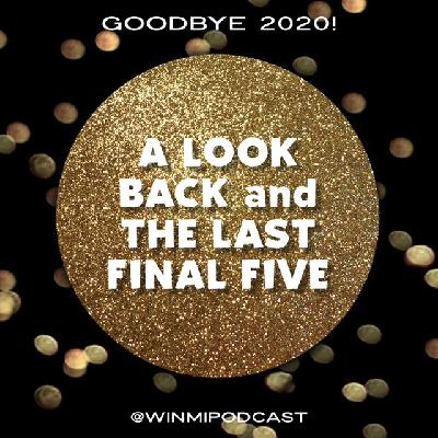 Look Back at 2020 & the Last Final Five