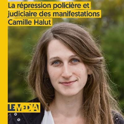 On s'autorise à penser   La répression policière et judiciaire des manifestations   Camille Halut