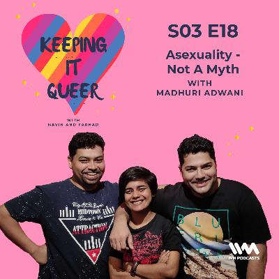 S03 E18: Asexuality - Not A Myth