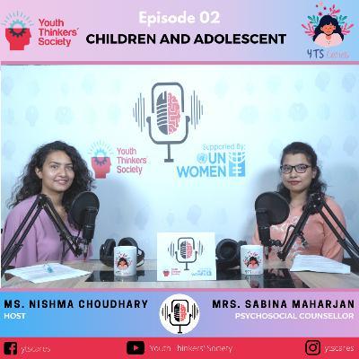 Episode 02 - Mental Health concerns of Children and Adolescent