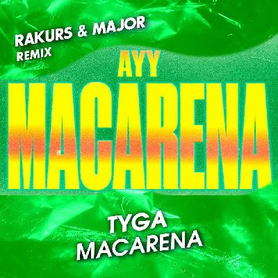 Tyga - Ayy Macarena (Rakurs & Major Radio Remix)