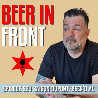 Episode 52.1 Saison DuPont/Beer'd Al