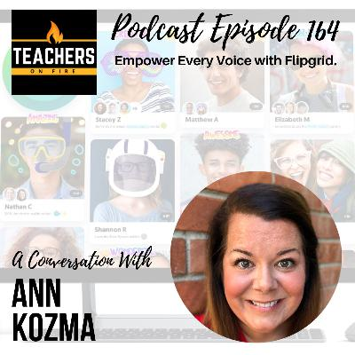 164 - Ann Kozma: Empower Every Voice with Flipgrid
