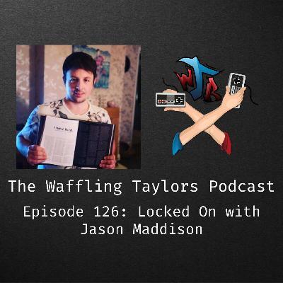 Locked On with Jason Maddison