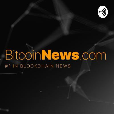 BitcoinNews.com Daily Podcast 12th January 2019: Etheruem Hard Fork Only Days Away