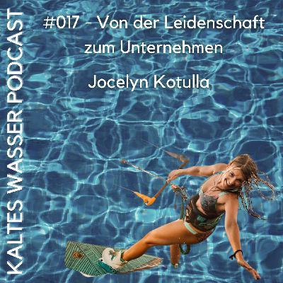 #017 Von der Leidenschaft zum Unternehmen (Jocelyn Kotulla | Josea Surfwear)