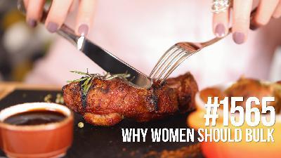 1565: Why Women Should Bulk