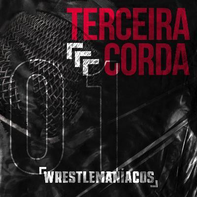 Terceira Corda #1 - As demissões da WWE