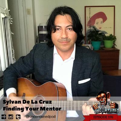 Episode 198: Sylvan De La Cruz -  Finding Your Mentor
