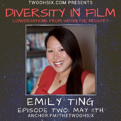 S01/E02 - Diversity in Film: A Conversation with Emily Ting