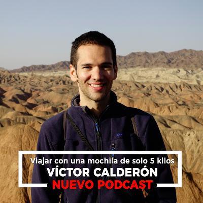 Víctor Calderón. Viajar con una mochila de solo 5 kilos (T2-E4)
