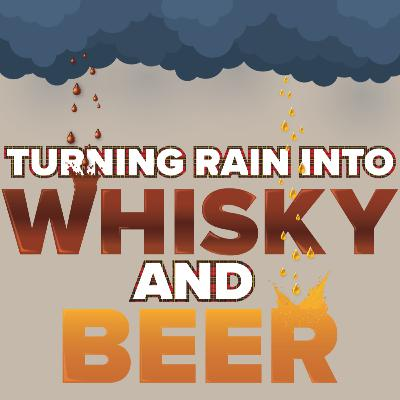 S.2 E.4 - Turning Rain into Whisky and Beer