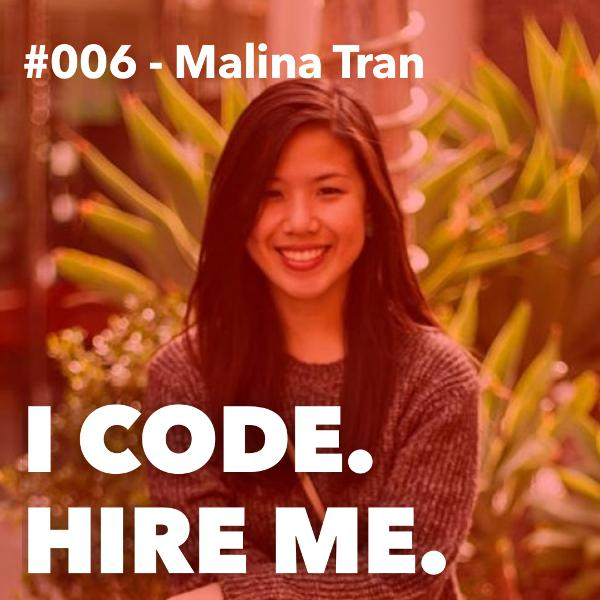#006 - How Malina Tran Learned to Code, Fell in Love, and Became a Developer