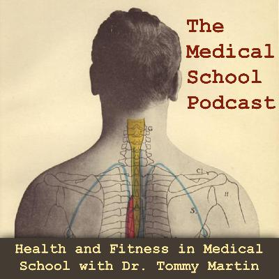 Health and Fitness in Medical School with Dr. Tommy Martin