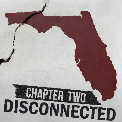 Chapter Two: Disconnected in Florida