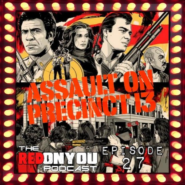 Ep.27 - John Carpenter's Assault on Precinct 13