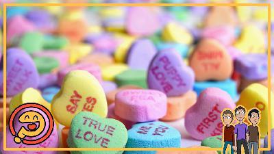 Episode 80: Valentine's Day Grab Bag