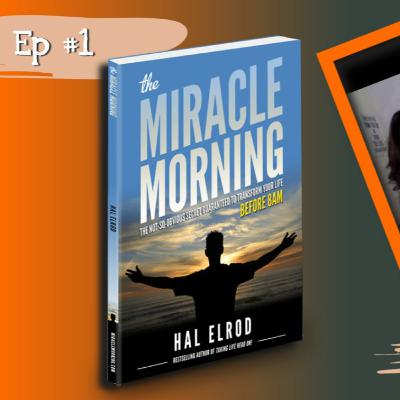 Episode 1 - Noel Matthews and Jacquie Lundie review The Miracle Morning by Hal Elrod