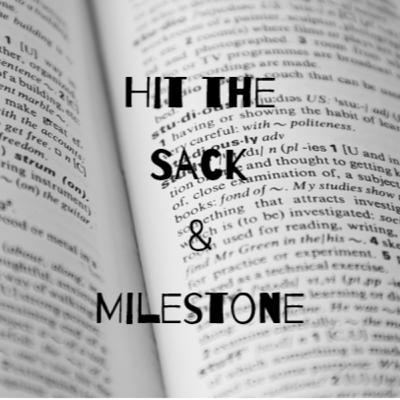 Episode 20: Hit the Sack & Milestone