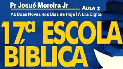 As Boas Novas nos dias de Hoje   Pr Josué Moreira Jr   Aula 3