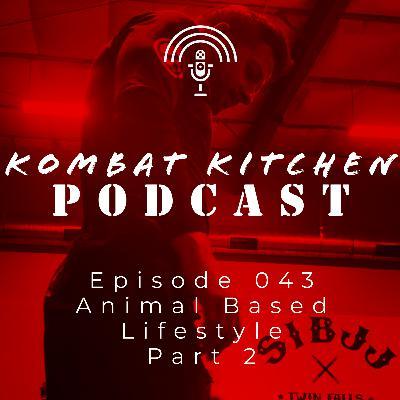 Animal Based Lifestyle, Part 2 | Episode 043