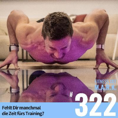 FMM 322 : Fehlt Dir manchmal die Zeit fürs Training?
