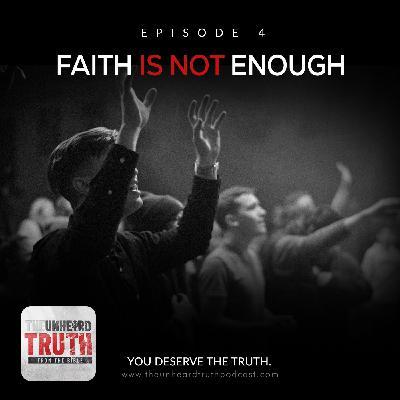 EP4: Faith is Not Enough
