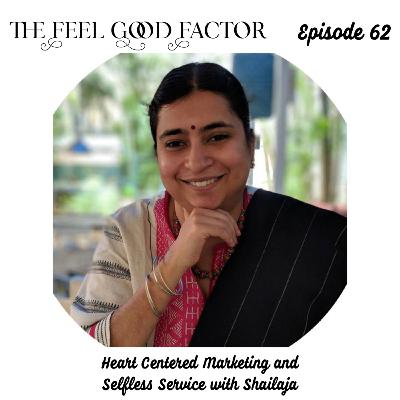 62: Heart Centered Marketing and Selfless Service with Shailaja