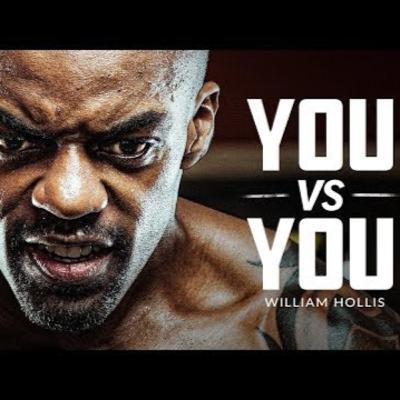 Motivational Podcasts | YOU VS YOU (The Journey Speech) - Best Motivational Speech Featuring William Hollis