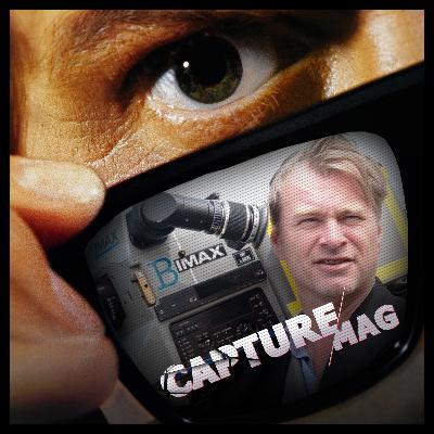 CAPTURE MAG – LE PODCAST : ÉPISODE 28 - CHRISTOPHER NOLAN