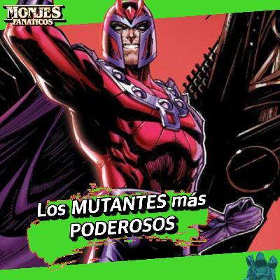 148 - Los Mutantes más poderosos de Marvel Cómic