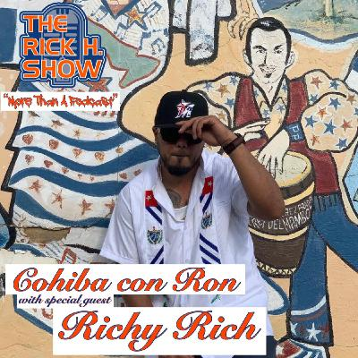 Cohiba con Ron with special guest Richy Rich (Season 7 Episode 13)