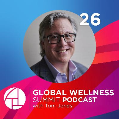 26. Starting with the Soul: How Businesses Can Empower People to be Healthier - with Tom Jones from Finn Partners