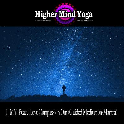 HMY: Peace Love Compassion Om (Guided Meditation/Mantra)