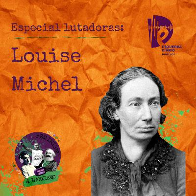 20: Lutadoras: Louise Michel