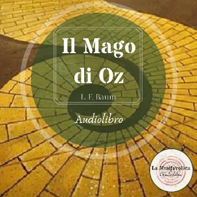 ★ IL MAGO DI OZ ★ Capitolo 23-24 ♡ Audiolettura ♡