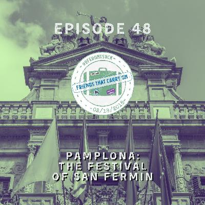 Ep. 48 | Pamplona: The Festival of San Fermin