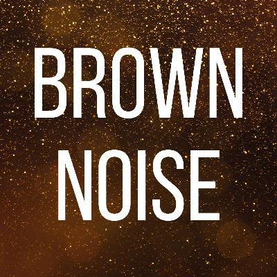 Brown Noise for Sleep