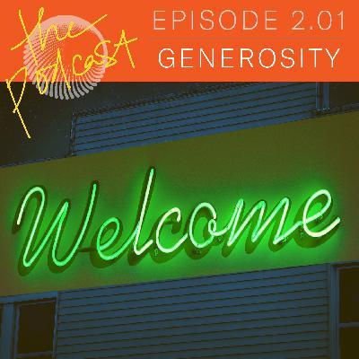 2.01: Generosity: The Heart-Expansion & Opportunity Of Generosity In Change Work